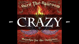 Watch Burn The Ballroom Crazy video