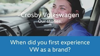 "CrosbyVW: Our Stories Series ""When did you first experience VW as a brand?"""
