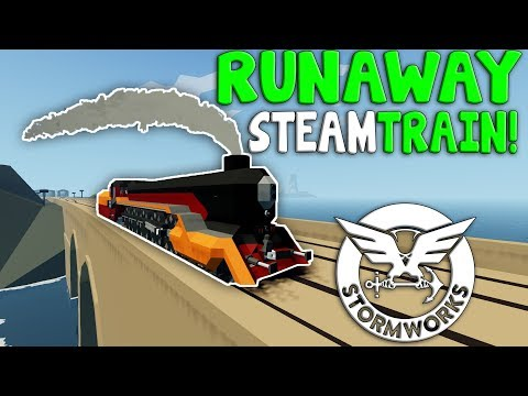 FIRST STEAM TRAIN!?  -  Stormworks: Build And Rescue