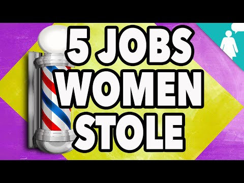 5 Jobs Women Stole from Men