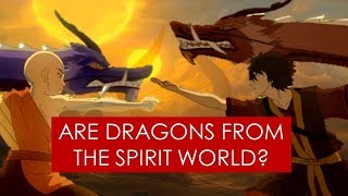 Are Dragons from the Spirit World? [ Avatar The Last Airbender l Legend of Korra ]
