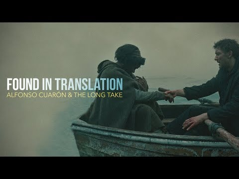 Found in Translation: Cuarón and the Long Take
