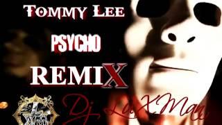 TOMMY LEE SPARTA - PSYCHO (Dj LuXMan Remix)