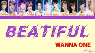WANNA ONE ( 워너원 ) - BEAUTIFUL 뷰티풀 ( lyrics latin)  #wannaone…