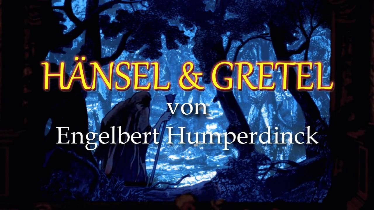 Engelbert Humperdinck: Hänsel und Gretel - YouTube