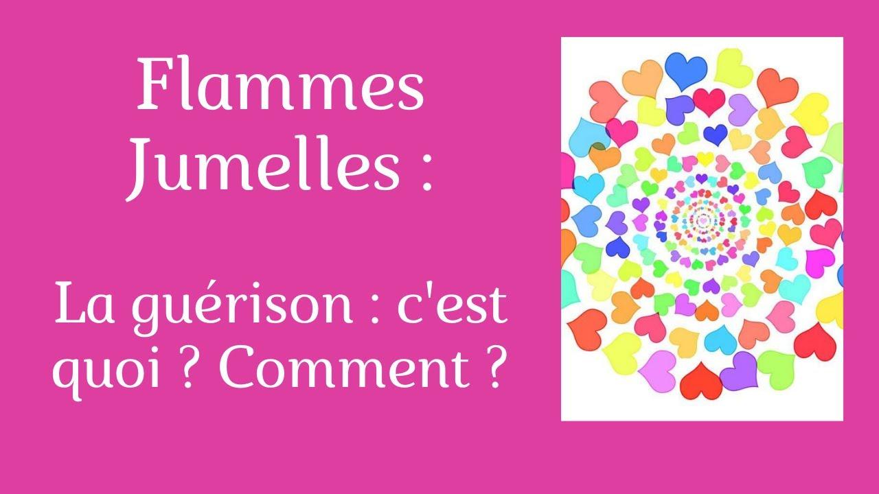 Flammes Jumelles : La Guérison, c'est quoi, comment ?