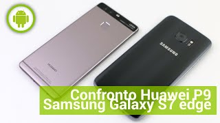 Huawei P9 vs Samsung Galaxy S7 edge, confronto in italiano
