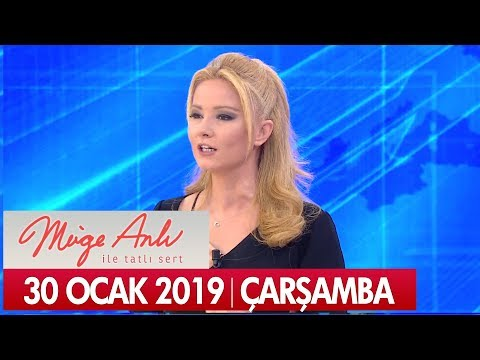 Müge Anlı ile Tatlı Sert 30 Ocak 2019 Çarşamba  - Tek Parça