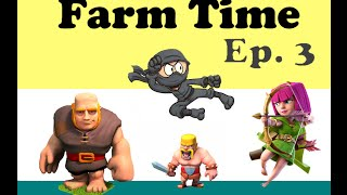 Clash of Clans : Farm Time #3! - COMEBACK OF THE NINJA and Announce ment of New Series!