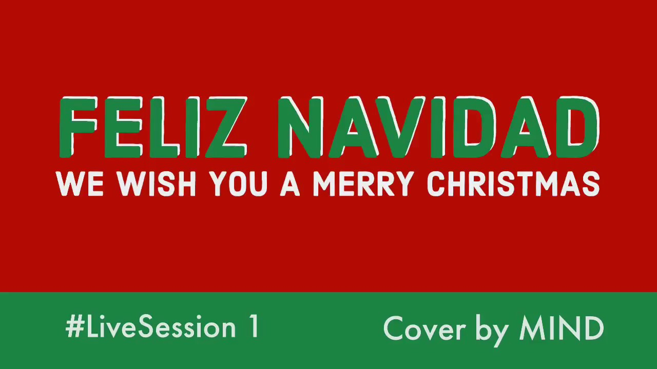 Feliz Navidad Breakbeat.Live Session 1 Medley Feliz Navidad We Wish You A Merry Christmas Cover By Mind