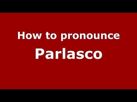 How to pronounce Parlasco (Italian/Italy) - PronounceNames.com