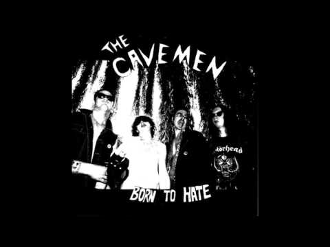 THE CAVEMEN - BORN TO HATE - FULL ALBUM