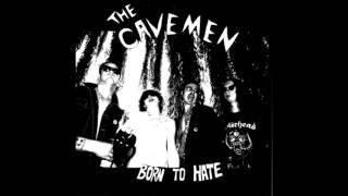 THE CAVEMEN - BORN TO HATE - FULL ALBUM