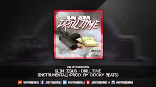 slim jesus drill time instrumental prod by cocky beats dl via hipstrumentals