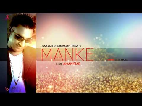 MANKE |  AMAN RIAR | KANKAA | LATEST PUNJABI SONG | FOLK STAR