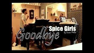 Goodbye - SPICE GIRLS - by Lucas Mello & Delfim Moreira (rehearsal)