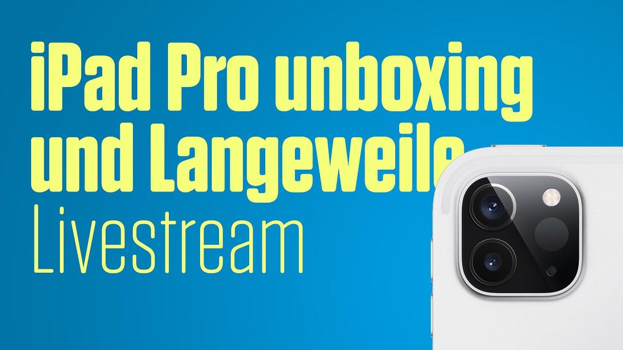 Videothumbnail iPad Pro unboxing und Quarantäne-Langeweile-Livestream