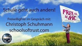 Schule geht auch anders - FwF im Gespräch mit Christoph Schuhmann (schoolsoftrust.com)