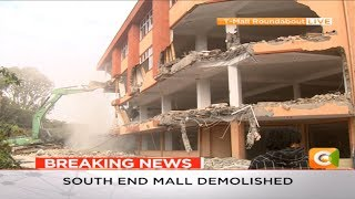 South End Mall demolished in Nairobi