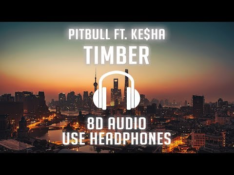 Pitbull - Timber ft. Ke$ha (8D AUDIO) 🎧