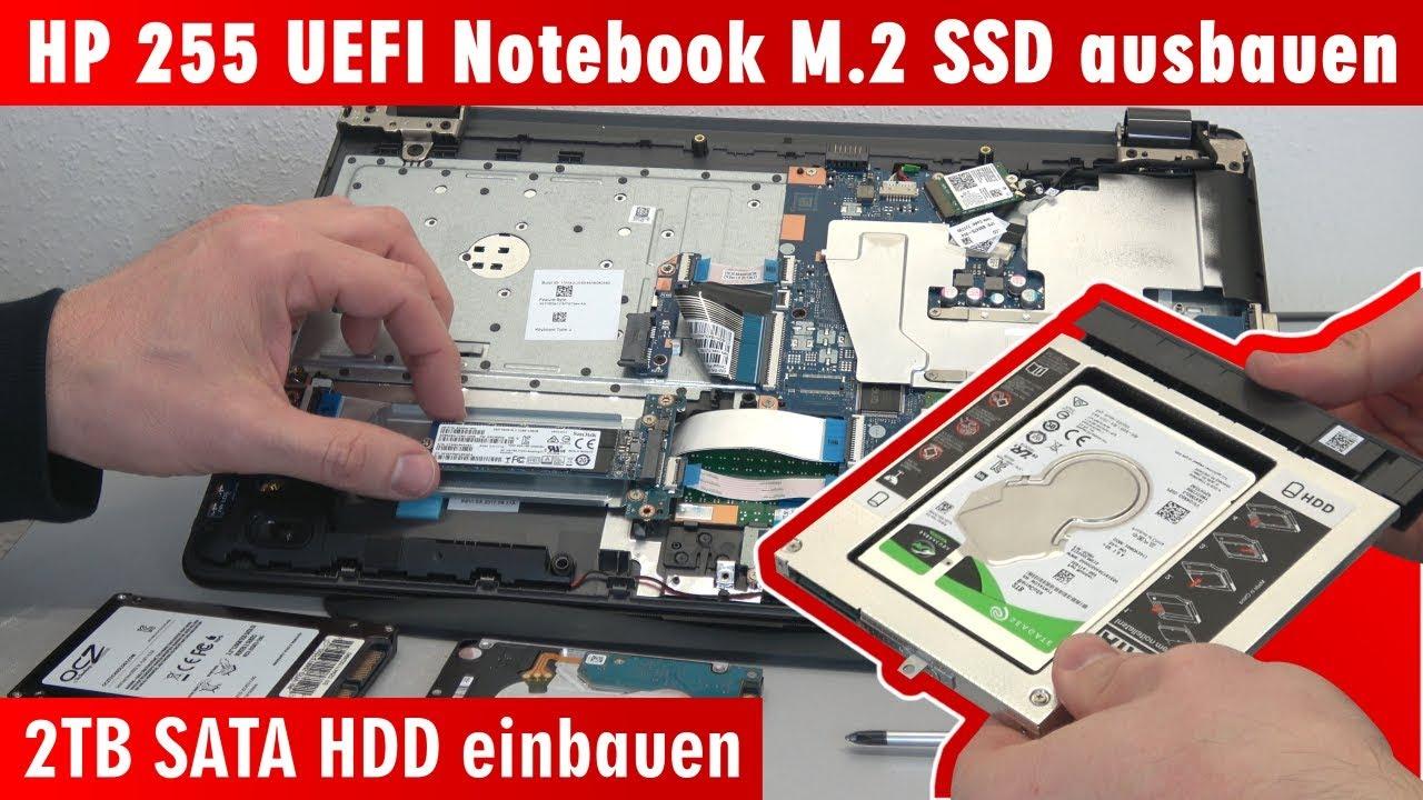 Hp Notebook 255 Offnen M 2 Ssd Ausbauen 2tb Sata Hdd Einbauen Bios Windows 10 4k Youtube