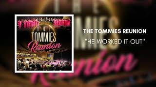 The Tommies Reunion - HE WORKED IT OUT (Audio Video)
