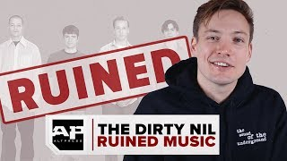 THE DIRTY NIL RUINED MUSIC