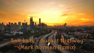 Salt Lake - Sunset Highway (Mark Norman Remix)