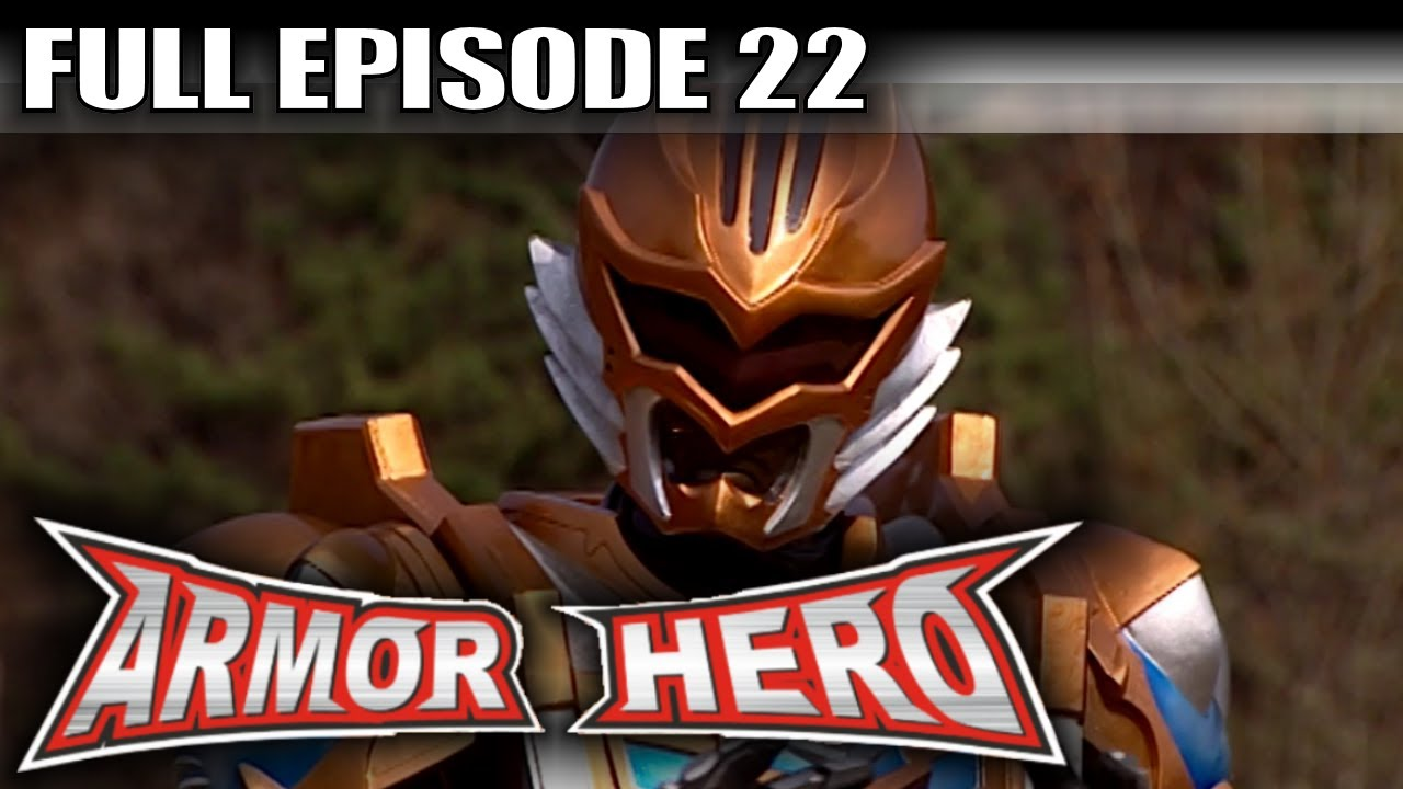 Armor Hero 22 - Official Full Episode (English Dubbing & Subtitle)
