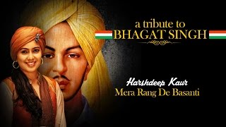 Mera Rang De Basanti - A Tribute to Bhagat Singh by Harshdeep Kaur I AR Rahman