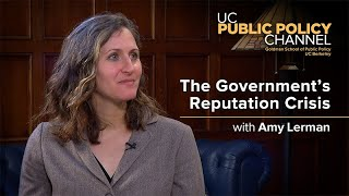 The Government's Reputation Crisis with Amy Lerman