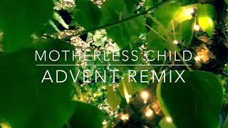 Moby - Motherless Child (Advent Remix)