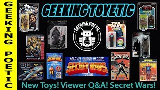 GEEKING TOYETIC: NEW TOYS! VIEWER'S Q&A! SECRET WARS! (for ADULT COLLECTORS)