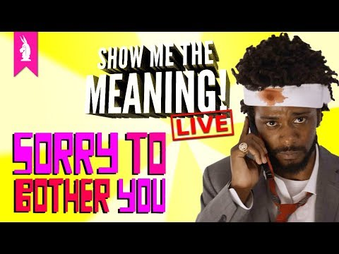 Sorry to Bother You - Horsin' Around – Show Me The Meaning! LIVE