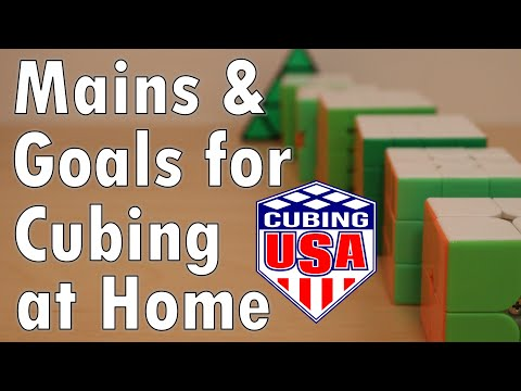 Mains And Goals For Cubing At Home 2020!
