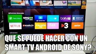 Que se puede hacer con un Smart Tv Android de Sony 2017?