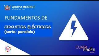 FUNDAMENTOS DE CIRCUITOS ELÉCTRICOS (serie-parelelo) | #CuapaProfe