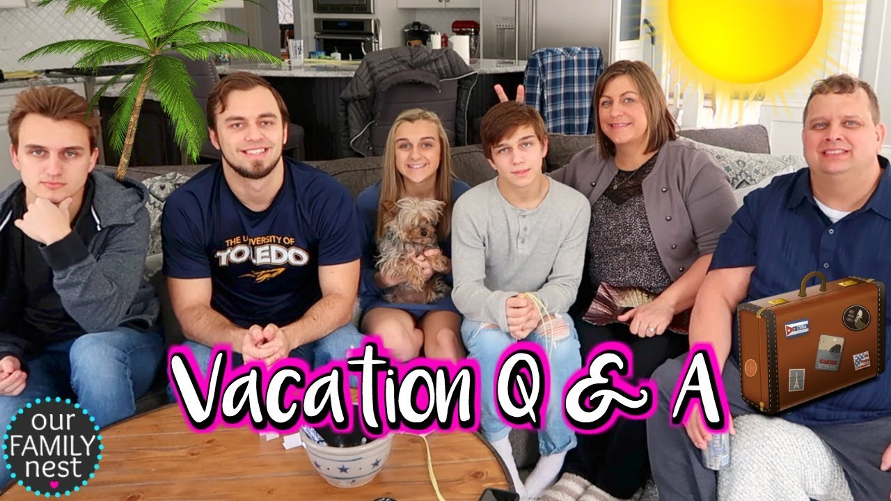 Vacation Q A Our Family Nest Youtube