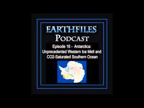 Earthfiles Podcast #16: Antarctica: Unprecedented Western Ice Melt and CO2-Saturated Southern Ocean