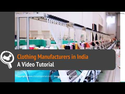 Clothing Manufacturers In India: Video Tutorial