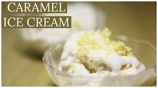 CARAMEL ICE CREAM | HOME MADE | MOU SEN