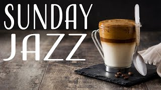 Sunday Jazz - Positive Coffee Jazz Playlist For Dream, Work & Study