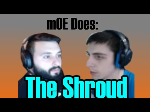 mOE DOES SHROUD IMPRESSION!! CS:GO COMEDY!