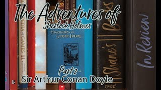 Book Review: The Adventures of Sherlock Holmes ~~ Part 2 ~~ By: Sir Arthur Conan Doyle