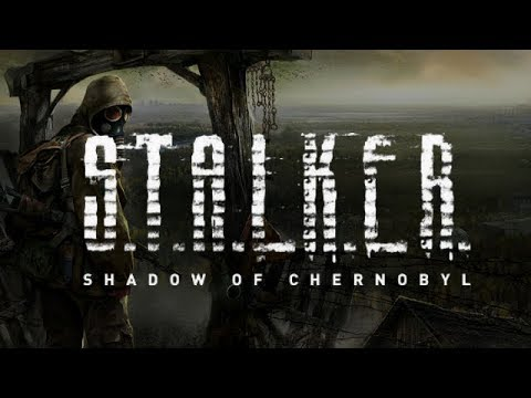 S.T.A.L.K.E.R.: Shadow of Chernobyl - How To Make No Friends and Kill Everybody