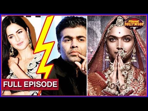 Katrina Kaif Avoiding Karan Johar, Bollywood Film Makers Scared Of Padmavati & More
