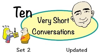 10 Very Short Conversations | Set 2 | Updated Version | Easy English Practice | ESL | EFL
