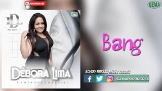 Baixar Débora Lima - Bang (Áudio oficial)