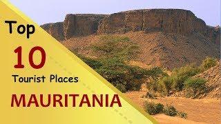 """MAURITANIA"" Top 10 Tourist Places   Mauritania Tourism"