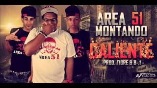 Area 51 - Montando Caliente-  (Prod DJ Tigre & B1) (LIKIDAO CON EL SONIDO THE MIXTAPE)